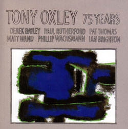 Oxley, Tony with Bailey / Rutherford / Thomas / &c.: A Birthday Tribute - 75 Years (Incus)