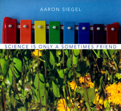 Siegel, Aaron: Science is Only a Sometimes Friend (Lock Step Records)