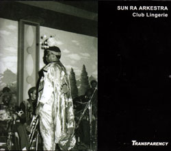 Sun Ra Arkestra: Club Lingerie (LA 1985) [2 CDs] (Transparency)