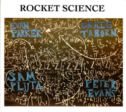Rocket Science : Evan Parker / Peter Evans / Craig Taborn / Sam Pluta