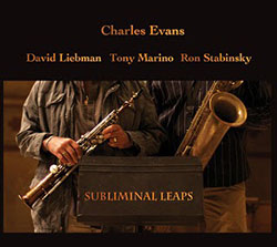 Evans, Charles with Liebman / Marino / Stabinsky: Subliminal Leaps (More Is More)