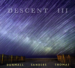 Dunmall / Sanders / Thomas: Descent III (FMR)