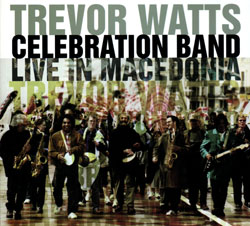 Watts, Trevor Celebration Band: Live In Macedonia, 2004