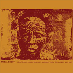 Tchicai / McBee / Fewell / Kohlhase / Hart: Tribal Ghost [VINYL] (NoBusiness)