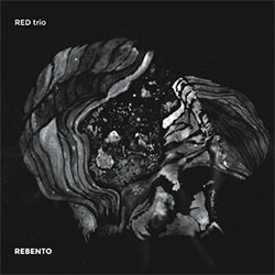 RED trio: Rebento [VINYL] (NoBusiness)