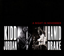 Jordan, Kidd & Hamid Drake: A Night in November (Valid Records)