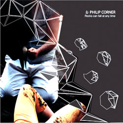 Corner, Philip: Rocks Can Fall At Any Time [VINYL]