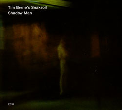 Berne, Tim - Snakeoil: Shadow Man