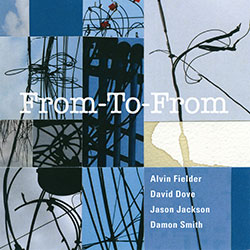 Fielder / Dove / Jackson / Smith: From-To-From (Balance Point Acoustics)