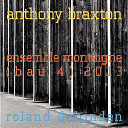 Ensemble Montaigne: Anthony Braxton (Leo)