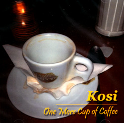 Kosi: One More Cup of Coffee