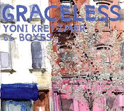 Kretzmer, Yoni 66 Boxes (Levin / Maoz / Drury / Kretzmer): Graceless (OutNow Recordings)