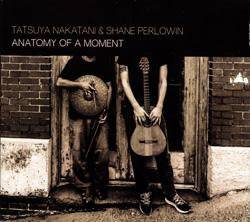 Nakatani / Perlowin: Anatomy of a Moment (Nakatani-Kobo)