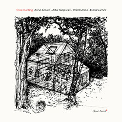 Kaluza, Anna / Artur Majewski / Rafal Mazur / Kuba Suchar: Tone Hunting