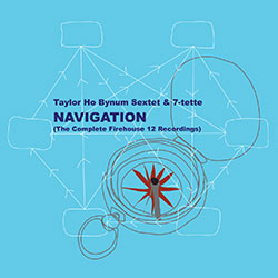 Bynum, Taylor Ho: Navigation (Possibility Abstracts XII & XIII) [2 CDs] (Firehouse 12 Records)