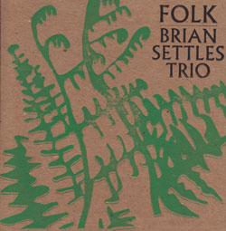 Settles, Brian Trio: Folk (Engine)
