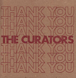 Curators, The: Thank You