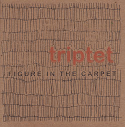 Triptet: Figure In The Carpet
