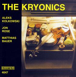 Kolkowski, Aleks / Jon Rose / Matthias Bauer: The Kryonics (Emanem)