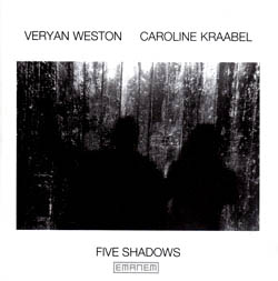 Weston, Veryan / Caroline Kraabel: Five Shadows (Emanem)