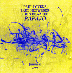 Lovens, Paul / Paul Hubweber / John Edwards: Papajo (Emanem)