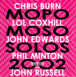 Burn / Coxhill / Edwards / Minton / Russell: Mopomoso Solos 2002
