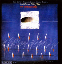 Carter String Trio, Kent: The Willisau Suites (Emanem)