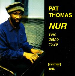 Thomas, Pat: NUR - solo piano 1999 (Emanem)