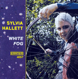 Hallett, Sylvia: White Fog (Emanem)