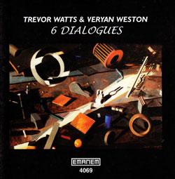Watts, Trevor & Veryan Weston: 6 Dialogues