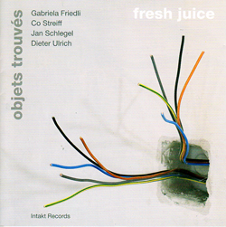 Objets Trouves: Fresh Juice (Intakt)