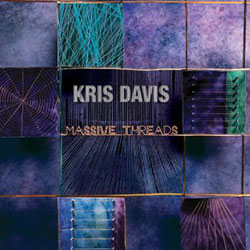 Davis, Kris: Massive Threads (Thirsty Ear)