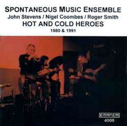 Spontaneous Music Ensemble: Hot & Cold Heroes (Emanem)
