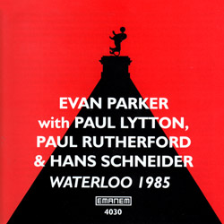 Parker, Evan / Paul Rutherford / Hans Schneider / Paul Lytton: Waterloo 1985 (Emanem)