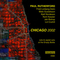 Rutherford, Paul: Chicago 2002 (Emanem)