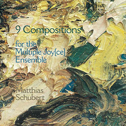 Schubert, Matthias: 9 Compositions for The Multiple Joy[ce] Ensemble (Red Toucan)