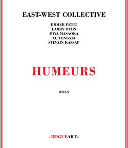 East-West Collective (Petit / Ochs / Masaoka / Fengxia / Kassap): Humeurs (RogueArt)