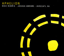 Rempis / Abrams / Ra: Aphelion (Aerophonic)