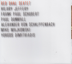 Red Dhal Sextet (Jeffery / Schubert / Dunmall / Schlippenbach / Majkowski / Dimitriadis): Red Dhal S