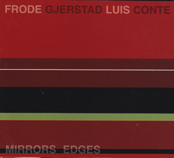 Gjerstad, Frode / Luis Conte: Mirrors Edges