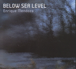 Mendoza, Enrique: Below Sea Level <i>[Used Item]</i>
