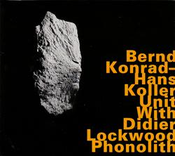 Konrad, Bernd / Hans Koller Unit: Phonolith (Hatology)