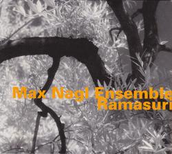 Nagl, Max Ensemble: Ramasuri (Hatology)