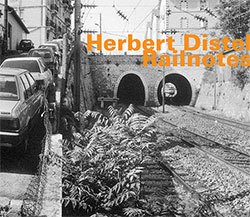 Distel, Herbert: Railnotes [2 CDs] (Hatology)