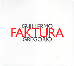 Gregorio, Guillermo: Faktura (Hat [now] ART)