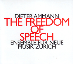 Ammann, Dieter: The Freedom of Speech (Hat [now] ART)