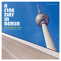 Daisy, Tim Trio: A Fine Day In Berlin (Relay Records)