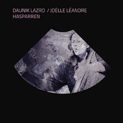 Lazro, Daunik / Joelle Leandre: Hasparren (NoBusiness)