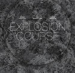 Yoshihide, Otomo / Lasse Marhaug / Paal Nilssen-Love: Explosion Course [VINYL]