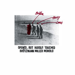 Brotzmann, Peter / Harry Miller / Louis Moholo: Opened, But Hardly Touched [VINYL 2 LPs]